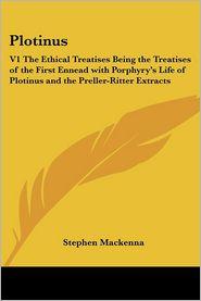 Plotinus: V1 the Ethical Treatises Being - Stephen MacKenna (Translator)