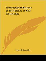 Transcendent-Science or the Science of Self Knowledge (1922) - Swami Brahmavidya