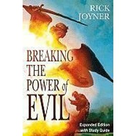 Breaking the Power of Evil [With Study Guide] - Rick Joyner