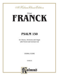 Psalm 150: SATB (Orch.) (French, German Language Edition) - Cesar Franck