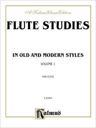 Flute Studies in Old and Modern Styles, Vol 1 - Alfred Music