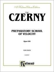 Preparatory School of Velocity, Op. 636 - Carl Czerny