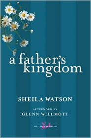 A Father's Kingdom - Sheila Watson, Glenn Willmott