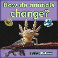 How Do Animals Grow and Change?