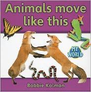 Animals move like this - Bobbie Kalman