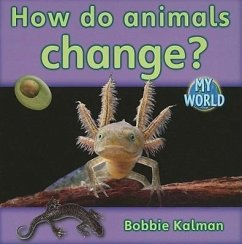 How Do Animals Change? - Kalman, Bobbie