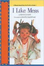 I Like Mess - Marcia Leonard, Dorothy Handelman (Illustrator)