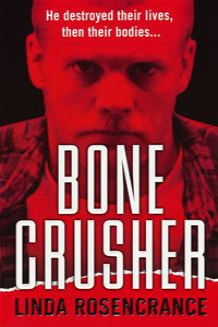 Bone Crusher - Rosencrance Linda