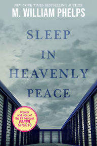 Sleep in Heavenly Peace: The Worst Crime a Mother Can Commit - M. William Phelps