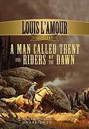 A Man Called Trent: And Riders of the Dawn