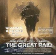 The Great Raid: Rescuing the Doomed Ghosts of Bataan and Corregidor