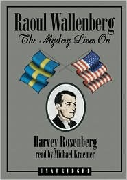 Raoul Wallenberg - Harvey Rosenfeld, Read by Michael Kramer