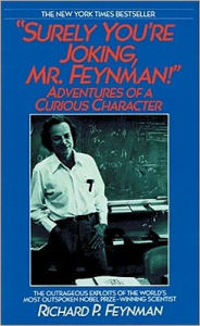 Surely You're Joking, Mr. Feynman!: Adventures of a Curious Character - Richard Phillips Feynman