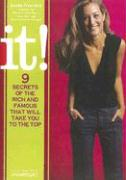 It!: 9 Secrets of the Rich and Famous That Will Take You to the Top