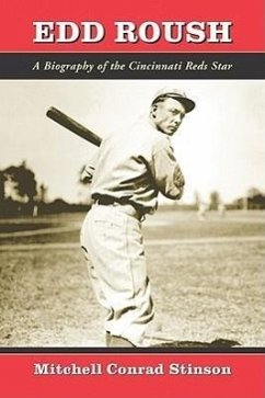 Edd Roush: A Biography of the Cincinnati Reds Star - Stinson, Mitchell Conrad
