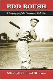 Edd Roush: A Biography of the Cincinnati Reds Star