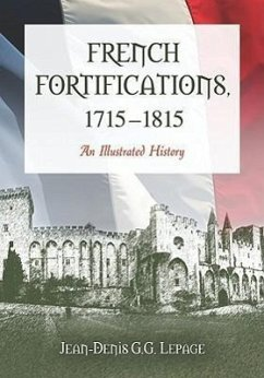 French Fortifications, 1715-1815: An Illustrated History - Lepage, Jean-Denis G. G.
