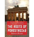 The Roots of Perestroika - Sidney Ploss