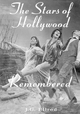 The Stars of Hollywood Remembered - J.G. Ellrod