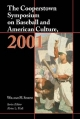 Cooperstown Symposium on Baseball and American Culture - Alvin L. Hall; William M. Simons