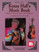 Kenny Hall's Music Book: Old-Time Music for Fiddle And/Or Mandolin
