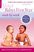 Your Baby's First Year Week by Week - Glade B. Curtis, Judith Schuler