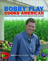 Bobby Flay Cooks American: Great Regional Recipes with Sizzling New Flavors - Flay, Bobby / Moskin, Julia
