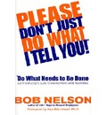 Please Don't Just Do What I Tell You! - Bob B Nelson