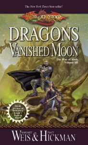 Dragonlance - Dragons of a Vanished Moon (War of Souls #3) - Margaret Weis