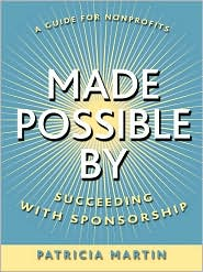 Made Possible By: Succeeding with Sponsorship - Patricia Martin