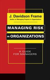 Managing Risk in Organizations: A Guide for Managers - Frame, J. Davidson