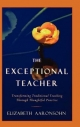 The Exceptional Teacher - Elizabeth Aaronsohn