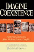 Imagine Coexistence: Restoring Humanity After Violent Ethnic Conflict