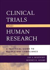 Clinical Trials and Human Research: A Practical Guide to Regulatory Compliance - Rozovsky, F. A. / Adams, Rodney K. / Ryan, LeClair