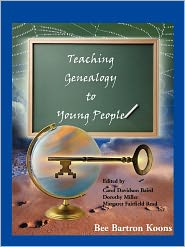 Teaching Genealogy To Young People - Bee Bartron Koons