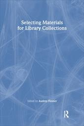 Selecting Materials for Library Collections - Fenner, Audrey / Katz, Linda S.