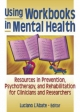 Using Workbooks in Mental Health - Luciano L'Abate