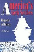 America's Early Settlers: Moments in History