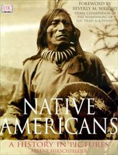 Native Americans: A History in Pictures - Hirschfelder, Arlene B. / Wright, Beverly