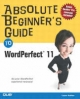 Absolute Beginner's Guide to WordPerfect 11 - Ernest Adams; Laura Acklen