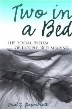 Two in a Bed: The Social System of Couple Bed Sharing - Rosenblatt, Paul C.