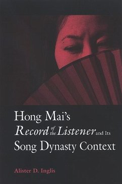 Hong Mai's Record of the Listener and Its Song Dynasty Context - Inglis, Alister D.