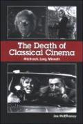 The Death of Classical Cinema: Hitchcock, Lang, Minnelli