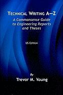 Technical Writing A-Z: A Commonsense Guide to Engineering Reports and Theses (Us Ed)-Package of Ten