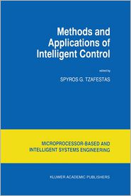 Methods and Applications of Intelligent Control - S.G. Tzafestas (Editor)