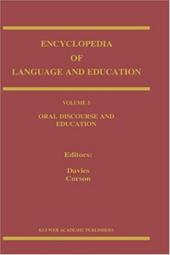 Encyclopedia of Language and Education: Volume 3: Oral Discourse and Education - Davies, Bronwyn / Corson, P.