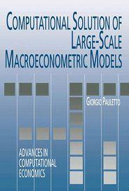 Computational Solution of Large-Scale Macroeconometric Models - Giorgio Pauletto