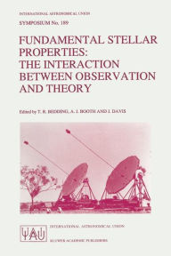 Fundamental Stellar Properties: The Interaction Between Observation and Theory: Proceedings of the 189th Symposium of the International Astronomical Union, Held at the Women's College, University of Sydney, Australia, 13-17 January 1997 - Timothy R. Bedding