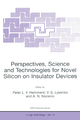 Perspectives, Science and Technologies for Novel Silicon on Insulator Devices - Peter L. F. Hemment; Vladimir S. Lysenko