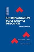 Rimini, Emanuele: Ion Implantation: Basics to Device Fabrication